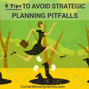 Avoid Strategic Planning Pitfalls