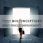 Common Misconceptions About Process Improvements