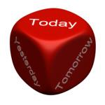 Dice - today tomorrow