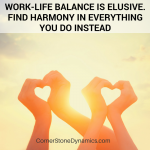 Balance…The New Dirty Word!
