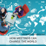 Meetings: It's Time They Change The World