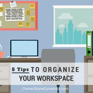 organizing your workspace 5 great tips tricks cornerstone dynamics