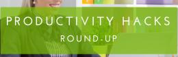 Productivity Hacks Roundup