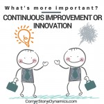 What's more important-continuous improvement or innovation