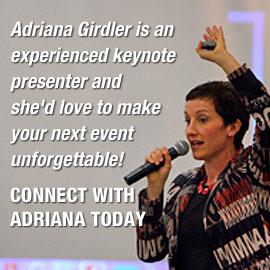 Experienced Keynote Speaker - Adriana Girdler
